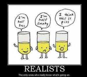 94141-realist-half-full-half-empty-d-FVq2